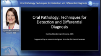 Oral Pathology: Techniques for Detection and Differential Diagnosis Webinar Thumbnail